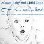 2016 Atlanta Baby and Child Expo – Ticket Giveaway #AtlBabyExpo