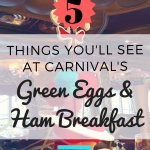 5 Things You'll See at Carnival's Green Eggs and Ham Breakfast