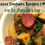 St. Patrick's Bangers and Mash, with a Southern Twist!