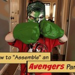 "How to ""Assemble"" an Awesome Avengers Party #AvengersUnite"