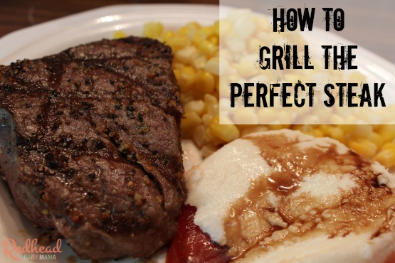 How to Grill the Perfect Steak via @redheadbabymama