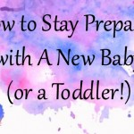 How to Stay Prepared with a Baby #SisterhoodUnite #ParentsFirst