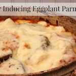 Labor-Inducing Eggplant Parmesan Recipe