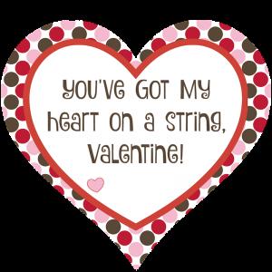Valentine Printable: You've got my heart on a string, Valentine!