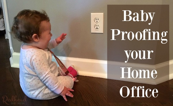 great tips on babyproofing your home office or other rooms in your house