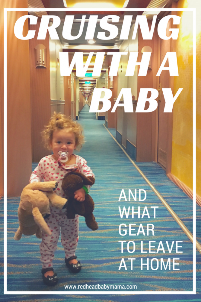 Cruising with a Baby - what gear to bring and what gear to leave at home... | Redheadbabymama.com sponsored by Carnival Cruise Lines