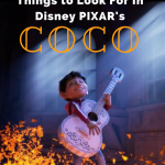 5 Things to Look for in Disney PIXAR's COCO