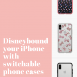 Disneybound your Phone Case with Switchable Backplates