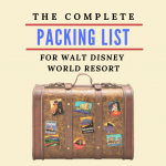 The Complete Packing List for Walt Disney World Resort